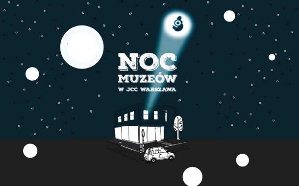 Noc Muzeów 2019 w JCC Warszawa