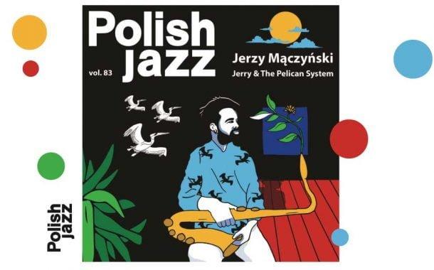 Jerzy Mączyński: Jerry & The Pelican System