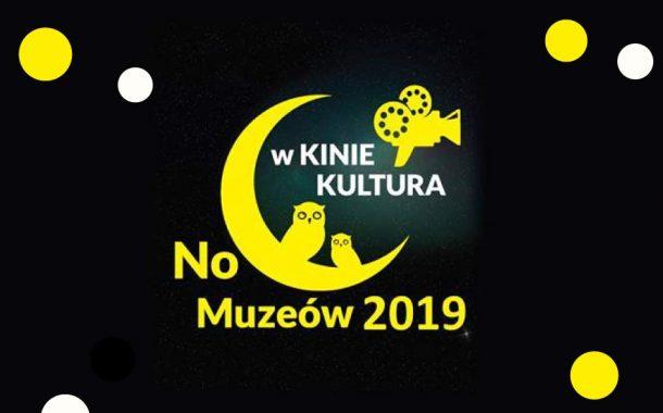 Noc Muzeów 2019 w Kinie Kultura