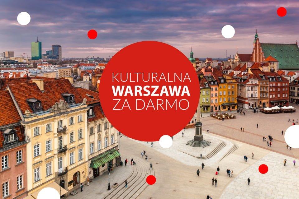 Kulturalna Warszawa za Darmo