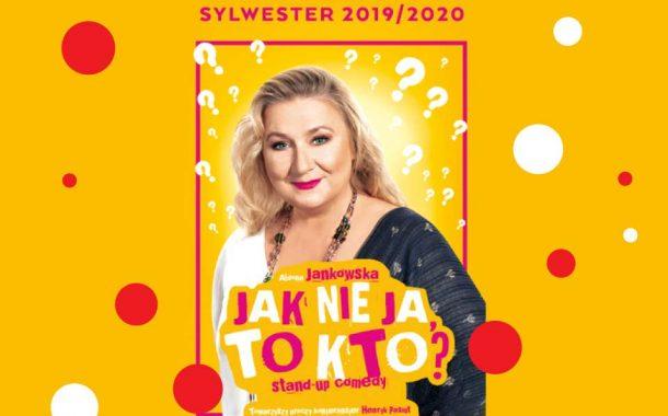 Jak nie ja to kto - stand-up comedy | Sylwester 2019/2020 w Warszawie