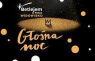 Betlejem Warszawa - Głośna Noc | koncert