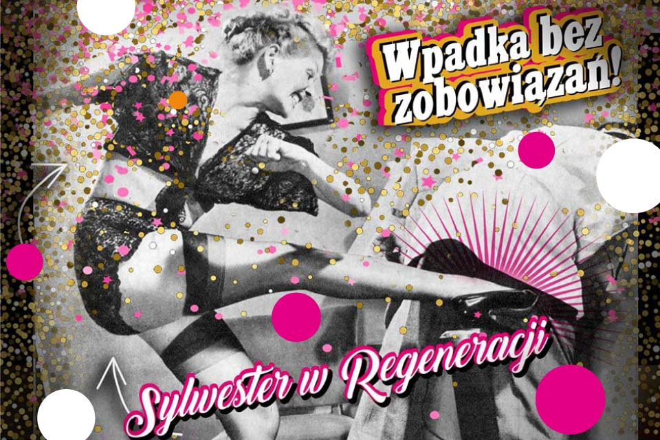 Sylwester w Regeneracja | Sylwester Warszawa 2019/2020