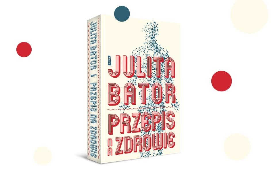 """Julita Bator """"Przepis na zdrowie""""   recenzja"""
