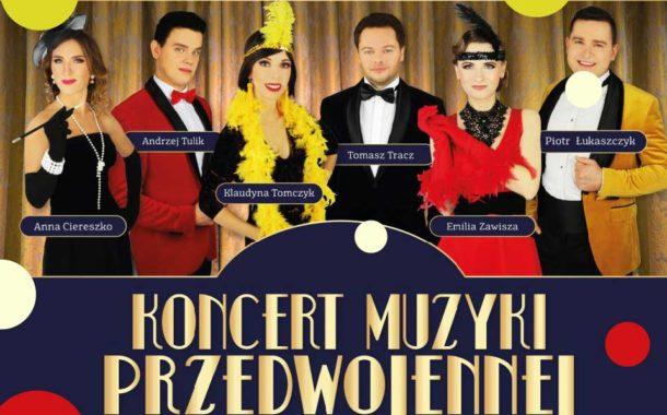 Koncert Muzyki Przedwojennej - Warszawa