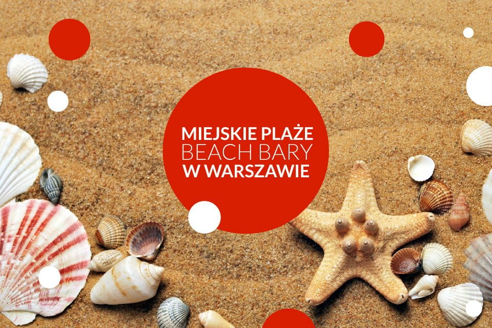 Miejskie plaże i beach bary w Warszawie