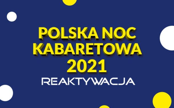 Polska Noc Kabaretowa 2021 (Warszawa)