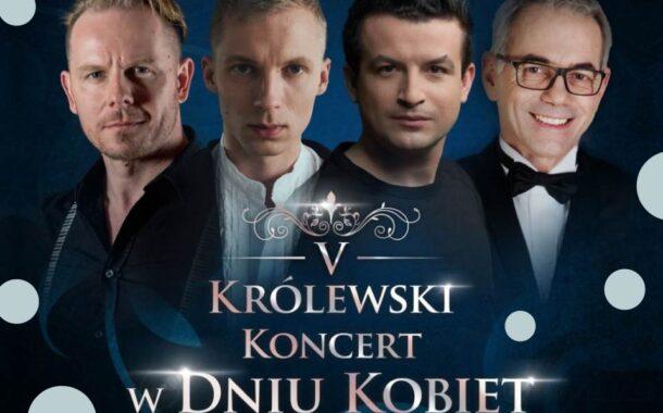 Królewski koncert w Dniu Kobiet