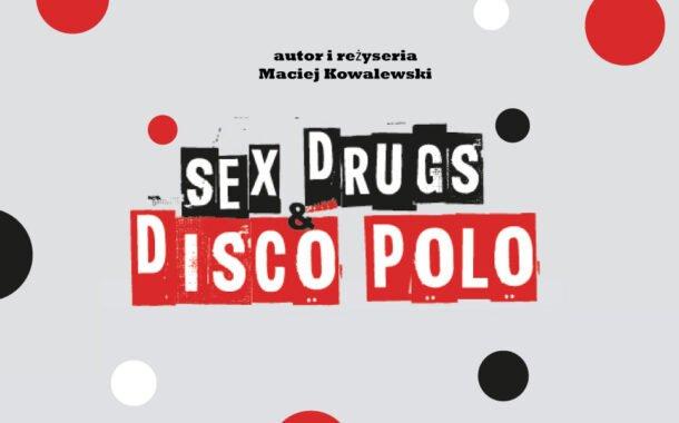 Sex, drugs & disco polo | spektakl