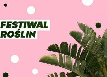Festiwal Roślin w Warszawie - 2021 - Centrum Praskie Koneser
