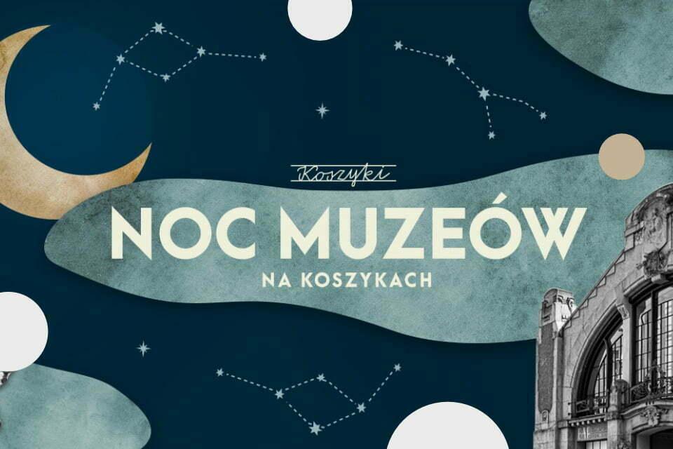 Noc Muzeów 2021 w Hali Koszyki