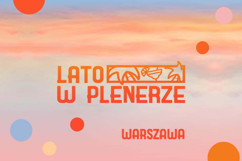 Lato w Plenerze - Warszawa