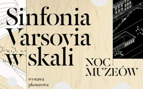 Noc Muzeów 2021 w Sinfonia Varsovia