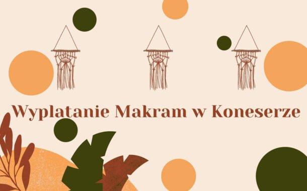 Wyplatanie Makram w Koneserze | warsztaty