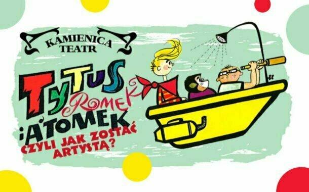Tytus Romek i A'Tomek | spektakl