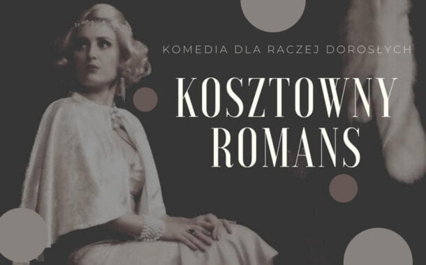Kosztowny Romans | spektakl