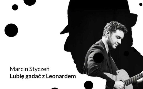 Marcin Styczeń – Lubię gadać z Leonardem | koncert